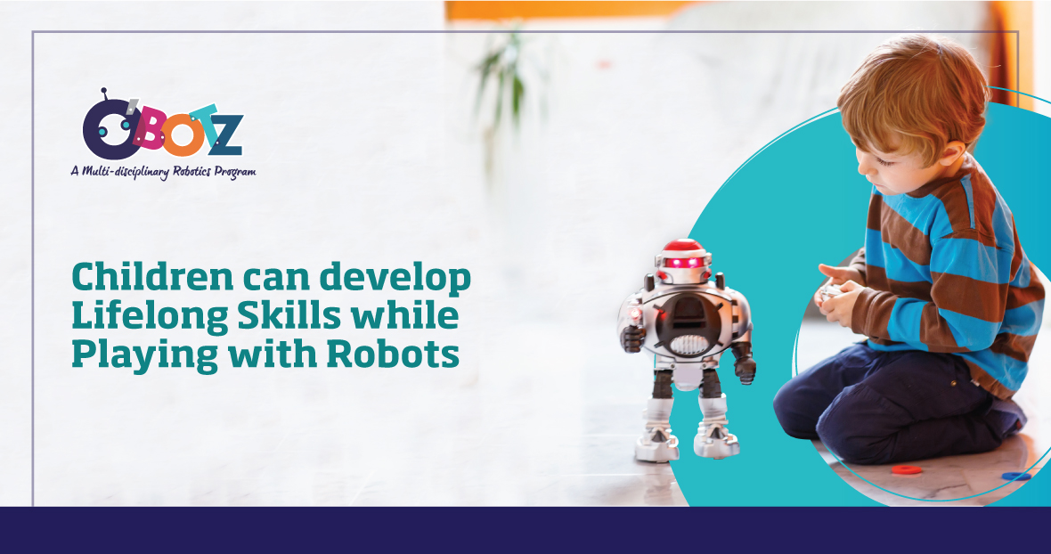 Robots Can Be Your Child's Best Friend. Here's how!