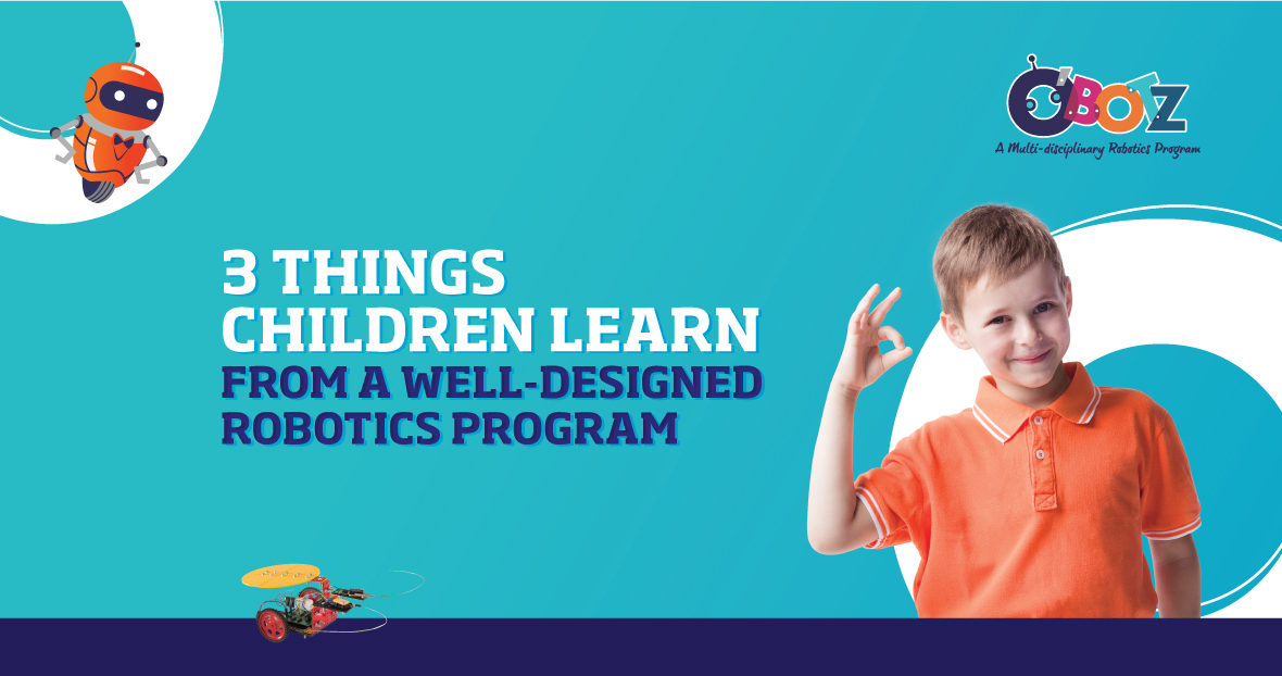 Three things children can develop from a well-designed robotics course | O'Botz