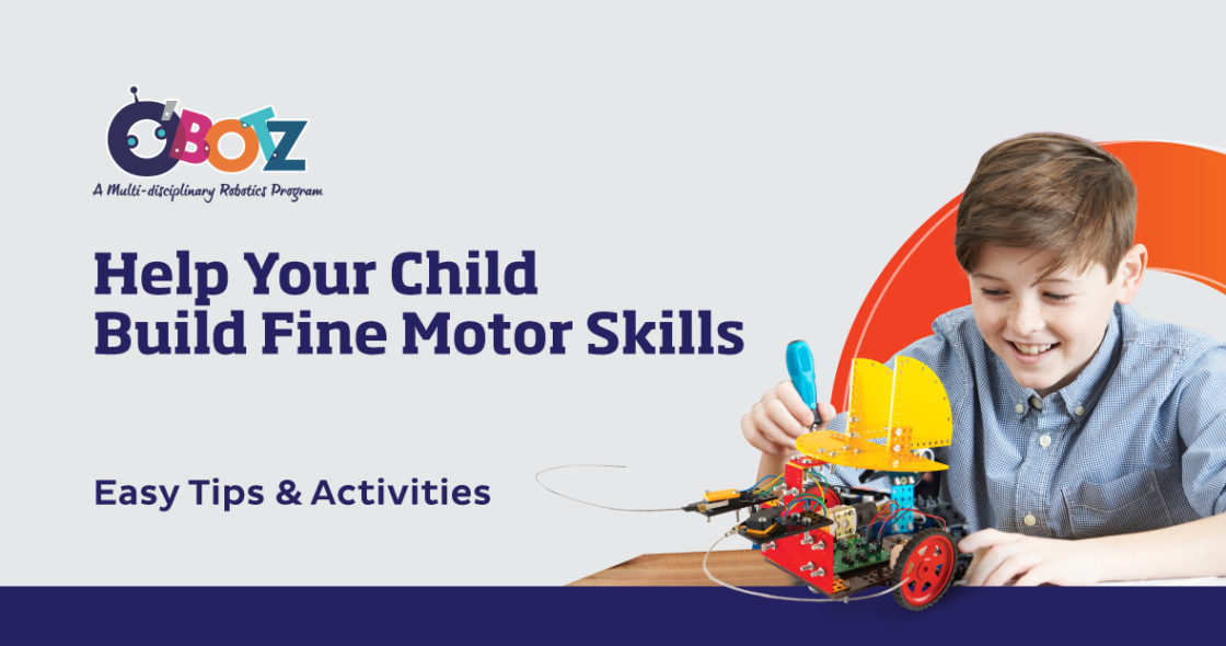 Develop fine motor skills with various activities including robotics kits for kids by O'botz robotics program.